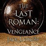 The Last Roman: Vengeance | Jack Ludlow