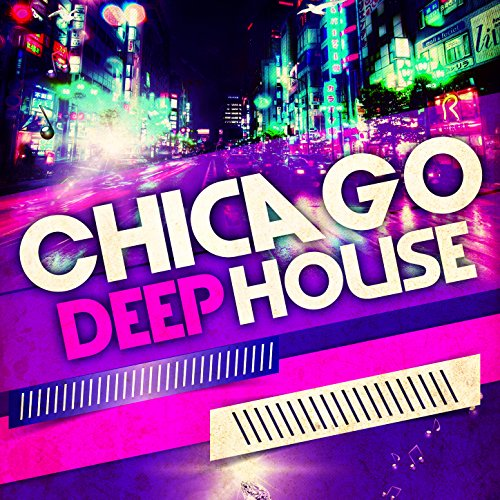 Chicago deep house by sunshine deep house music on amazon for Deep house chicago