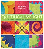 Quilting in the Limelight, Philippa Naylor, 0981886000