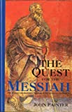 The Quest for the Messiah : The History, Literature and Theology of the Johannine, Painter, John, 0567095924