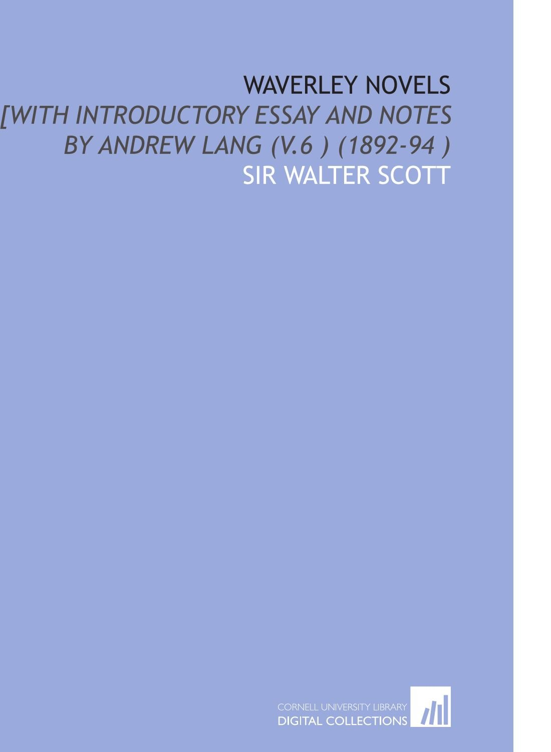 Waverley Novels: [With Introductory Essay and Notes by Andrew Lang (V.6 ) (1892-94 ) pdf epub
