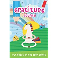 Gratitude Journal for Kids age 9-15: Teaching Children to Be Grateful, Daily Activities Notebook for Attitude of…
