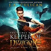 The Keeper of Dragons: The Prince Returns (Volume 1)   J. A. Culican