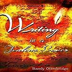 Writing is a Jealous Lover | Randy Otterbridge