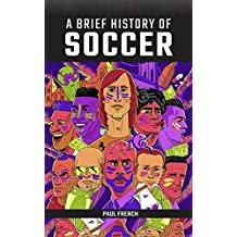A Brief History of Soccer: From Victorian Britain to a Global Phenomenon