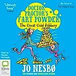 Doctor Proctor's Fart Powder: The Great Gold Robbery | Jo Nesbø