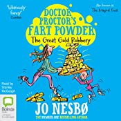 Doctor Proctor's Fart Powder: The Great Gold Robbery | Jo Nesbø