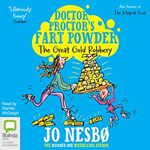 Doctor Proctor's Fart Powder: The Great Gold Robbery Audiobook