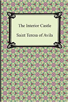 The Interior Castle Saint Teresa Of Avila Benedictines Of Stanbrook 9781420949186