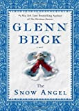 img - for The Snow Angel (Deckle Edge) by Beck, Glenn, Baart, Nicole (October 25, 2011) Hardcover book / textbook / text book