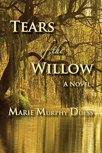 Download By Marie Murphy Duess Tears of the Willow (1st First Edition) [Paperback] pdf