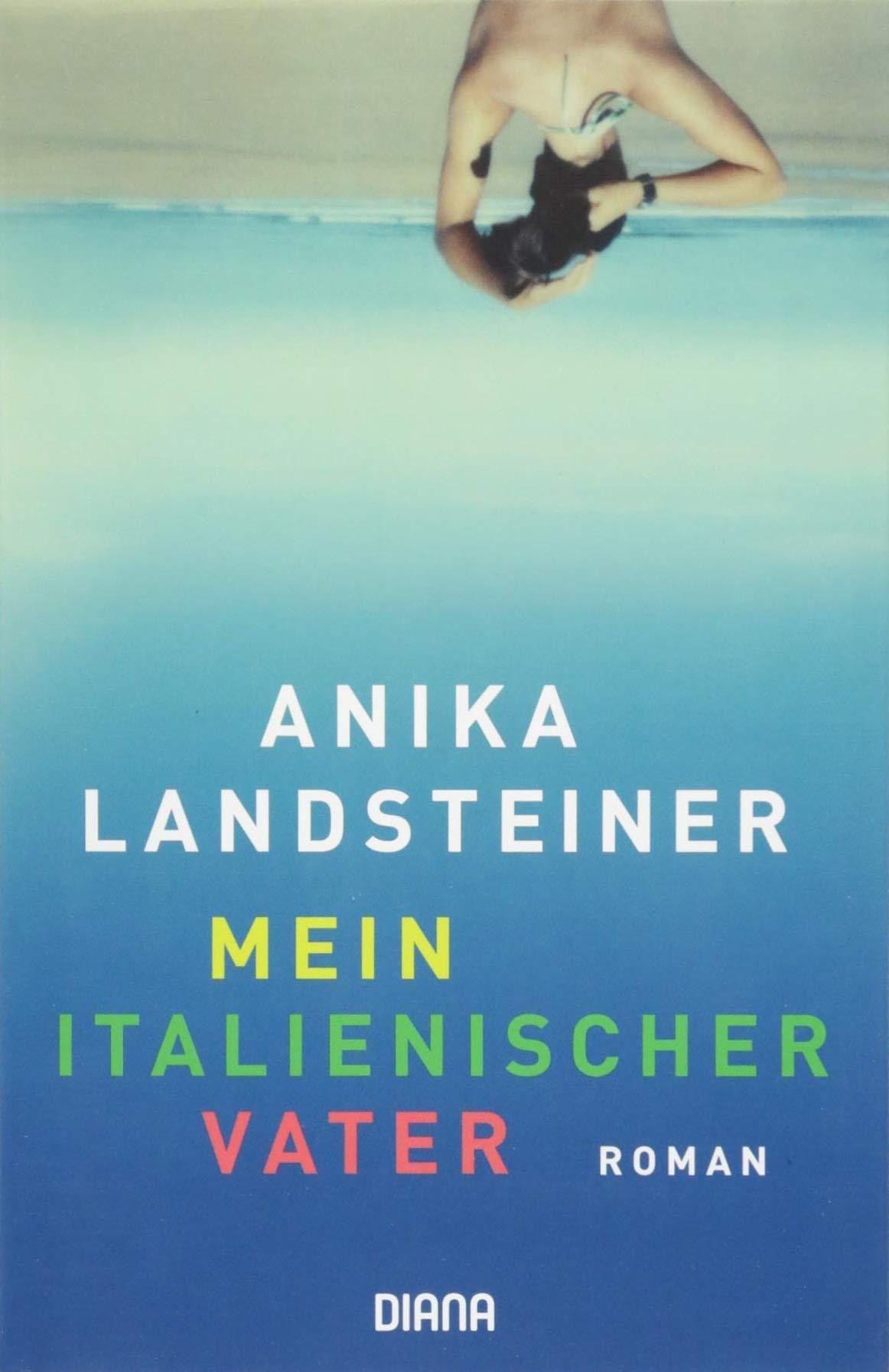 Mein italienischer Vater von Anika Landsteiner
