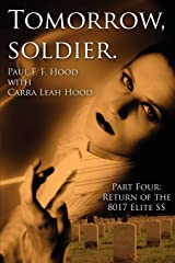 Tomorrow, soldier.: Part Four: Return of the 8017 Elite SS Paperback