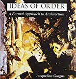 img - for Ideas of Order: A Formal Approach to Architecture by GARGUS JACQUELINE (1994-04-01) book / textbook / text book