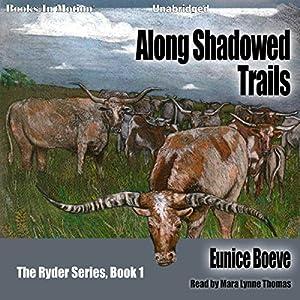 Along Shadowed Trails Audiobook