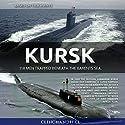 Kursk: 118 Men Trapped Beneath the Barents Sea Hörbuch von Burt Clinchandhill Gesprochen von: Dan Carroll