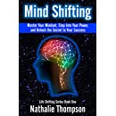 Mind Shifting: Master Your Mindset, Step Into Your Power, and Unlock the Secret to Your Success (Life Shifting Book 1)