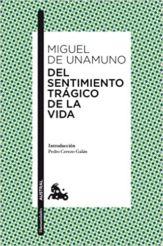 Del sentimiento trágico de la vida (Humanidades): Amazon.es: Miguel de Unamuno: Libros