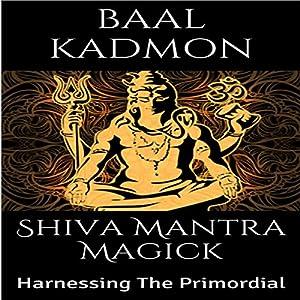 Shiva Mantra Magick Audiobook