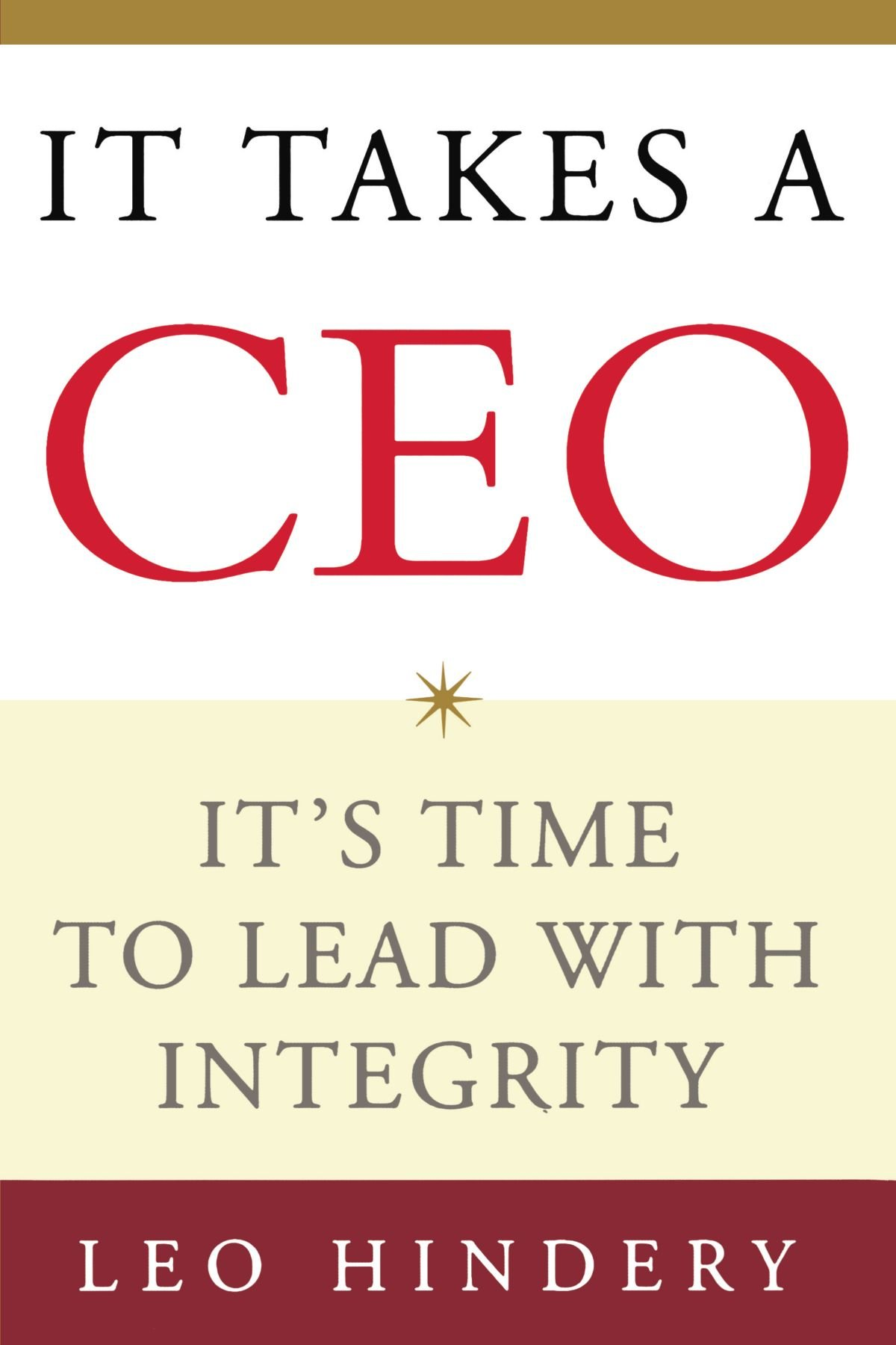 It Takes a CEO: It's Time to Lead with Integrity ebook