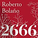2666 [Spanish Edition] Audiobook by Roberto Bolaño Narrated by Pedro Sánchez, Gerardo Prat, Humberto Amor, Roberto Medina, Alejandro Vargas-Lugo