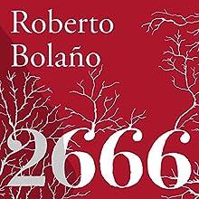 2666 [Spanish Edition]   Livre audio Auteur(s) : Roberto Bolaño Narrateur(s) : Pedro Sánchez, Gerardo Prat, Humberto Amor, Roberto Medina, Alejandro Vargas-Lugo