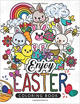 Amazon Enjoy Easter Coloring Book Designs For Adults Teens Kids Toddlers Children Of All Ages 9781545116784 Books