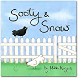 Sooty & Snow: A book about two loveable chickens and life within and beyond the backyard. (Created To Be)