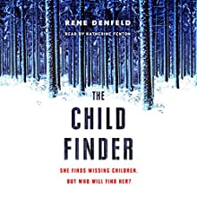 The Child Finder Audiobook by Rene Denfeld Narrated by Katherine Fenton