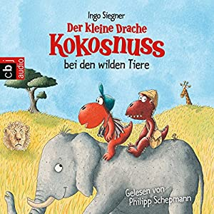 Der kleine Drache Kokosnuss bei den wilden Tieren (Der kleine Drache Kokosnuss 25) Hörbuch