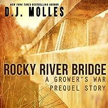 Rocky River Bridge: A Grower's War Prequel Audiobook by D. J. Molles Narrated by Christian Rummel