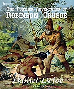 Download for free The Further Adventures of Robinson Crusoe