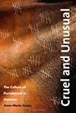 img - for Cruel and Unusual: The Culture of Punishment in America by Anne-Marie Cusac (2009-03-18) book / textbook / text book