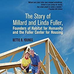 The Story of Millard and Linda Fuller