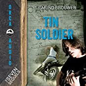 Tin Soldier: The Seven Sequels | Sigmund Brouwer