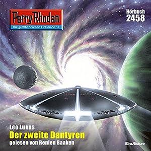 Der zweite Dantyren (Perry Rhodan 2458) Hörbuch