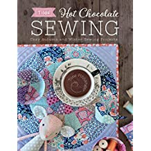 Tilda Hot Chocolate Sewing: Cozy Autumn and Winter Sewing Projects (English Edition)