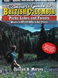 Camper's Guide to British Columbia Parks, Lakes, and Forests, Lillian B. Morava, 0872012085