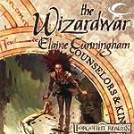 The Wizardwar: Forgotten Realms: Counselors & Kings, Book 3 | Elaine Cunningham