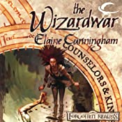The Wizardwar: Forgotten Realms: Counselors & Kings, Book 3 | Elaine Cunningham