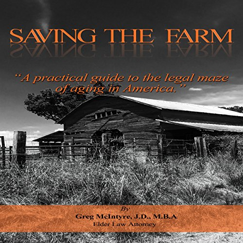 Saving the Farm: A Practical Guide to the Legal Maze of Aging in America