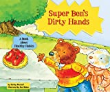 Super Ben's Dirty Hands, Shelley Marshall, 076603738X