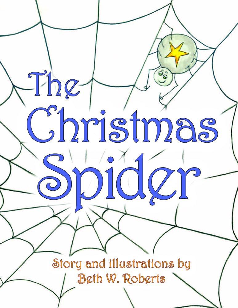 Amazon.com: The Christmas Spider (9781939930347): Beth W. Roberts ...