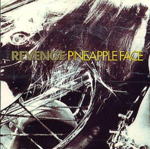 Pineapple Face by Revenge (1990-05-08)
