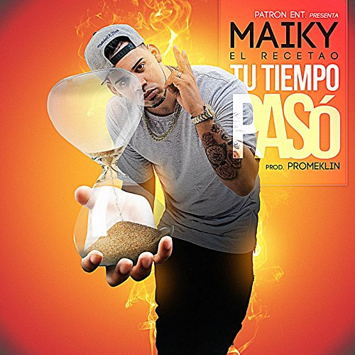 Amazon.com: Tu Tiempo Paso: Maiky El Recetao: MP3 Downloads