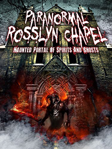 Paranormal Rosslyn Chapel (Magick Of House)