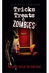 Tricks Treats & Zombies: Halloween Tales of the Living Dead Kindle Edition