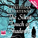 The Silent Touch of Shadows Hörbuch von Christina Courtenay Gesprochen von: Jilly Bond