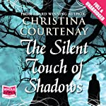 The Silent Touch of Shadows | Christina Courtenay