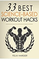 Workout: 33 Best Science-Based Workout Hacks: Simple Tricks To Gaining More Muscle By Training & Dieting More Efficiently Kindle Edition